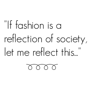 If fashion is...